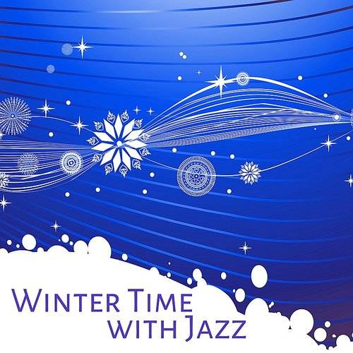 Relaxing Instrumental Jazz Ensemble - Winter Time With Jazz