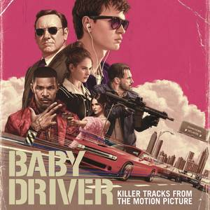 Killer Tracks From Motion Picture Baby Driver [Soundtrack]