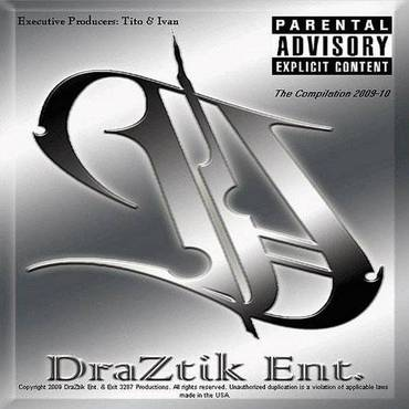 Draztik Ent. The Compilation Mixtape 2009-10