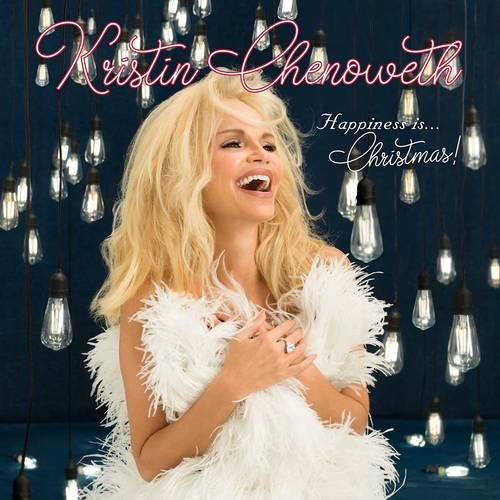 Kristin Chenoweth - HAPPINESS Is...Christmas!