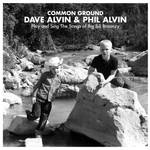 Dave Alvin & Phil Alvin - Common Ground: Dave Alvin & Phil Alvin Play and Sing the Songs of Big Bill Broonzy