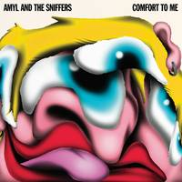 Amyl and The Sniffers - Comfort To Me [LP]