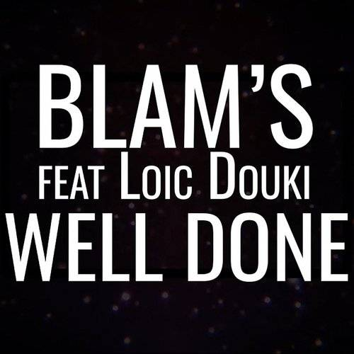 Blam'S - Well Done (Feat  Loïc Douki) | Down In The Valley