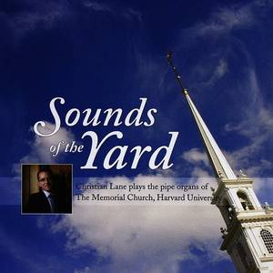 Sounds Of The Yard: Christian Lane Plays The Pipe Organs At The Memorial Church, Harvard University