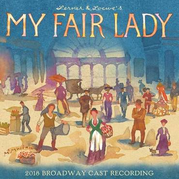 My Fair Lady: 2018 Broadway Cast Recording [2LP]