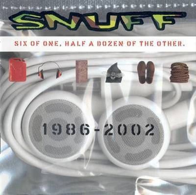 Snuff - Six Of One Half A Dozen Of The Other 1986-02