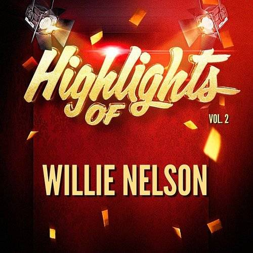 Highlights Of Willie Nelson, Vol. 2
