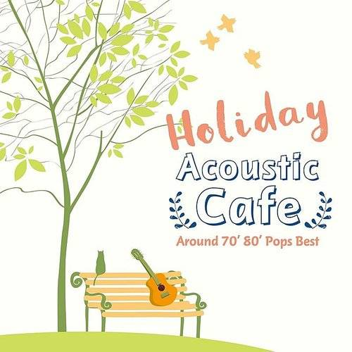 Holiday Acoustic Cafe Around 70' 80' Pops Best