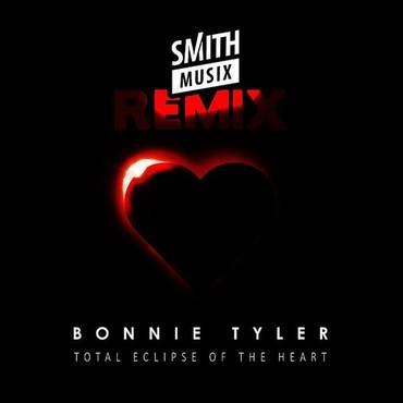 Total Eclipse Of The Heart (Re-Recorded) [Smithmusix Remix] - Single