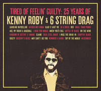 Kenny Roby - Tired Of Feelin' Guilty: 25 Years Of Kenny Roby