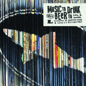 Dogfish Head Brewery Presents: Music To Drink Beer To, Vol. 2