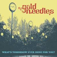 The Gold Needles - What's Tomorrow Ever Done For You? [Limited Edition Yellow LP]