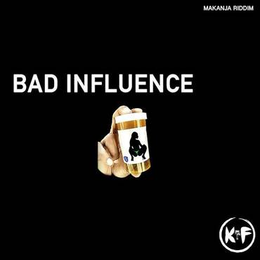 Bad Influence (Makanja Riddim)