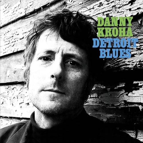 Danny Kroha - Detroit Blues [Indie Exclusive Limited Edition Turquoise LP]