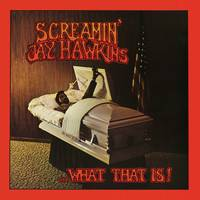 Screamin' Jay Hawkins - …What That Is! [RSD Drops Sep 2020]