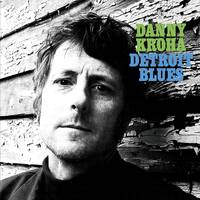 Danny Kroha - Detroit Blues [LP]