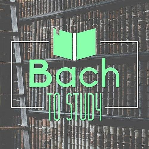 Exam Study Music Set - Bach To Study - Classical Music For
