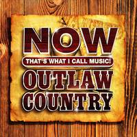 Now That's What I Call Music! - Now Outlaw Country