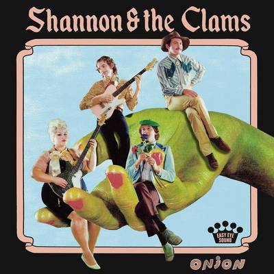 Shannon & The Clams - Onion