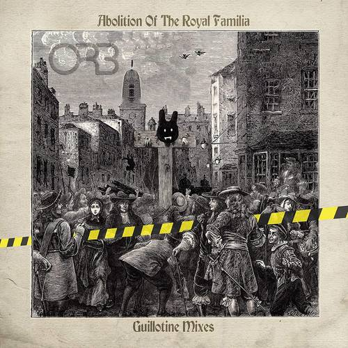 The Orb - Abolition Of The Royal Familia - Guillotine Mixes [2LP]