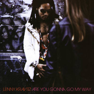 Lenny Kravitz - Are You Gonna Go My Way?