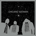 Chicano Batman - Chicano Batman