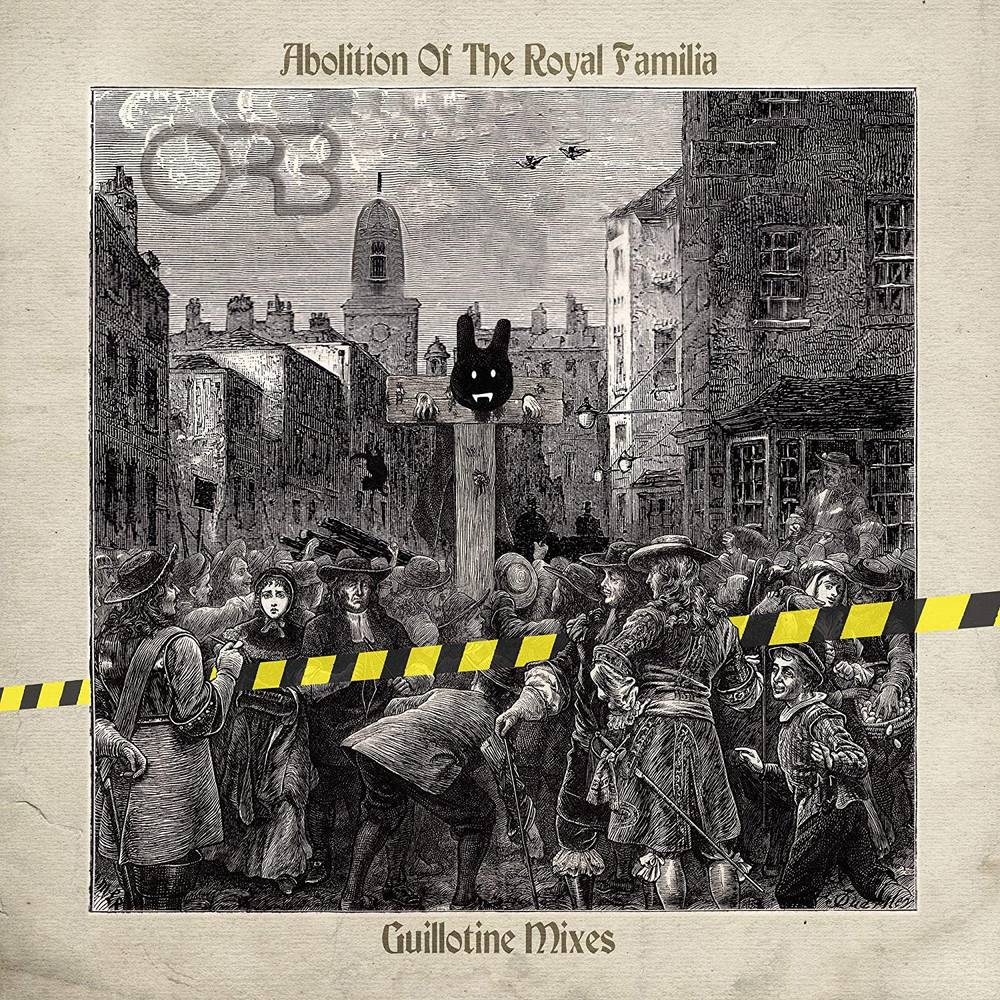 The Orb - Abolition Of The Royal Familia - Guillotine Mixes [Indie Exclusive Limited Edition Double Blue LP]