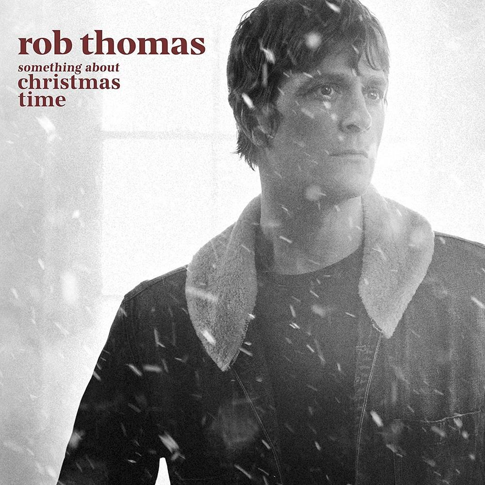 Rob Thomas - Something About Christmas Time