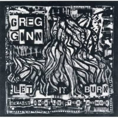 Greg Ginn - Let It Burn