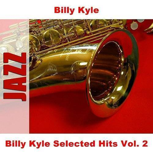 Billy Kyle Selected Hits Vol. 2