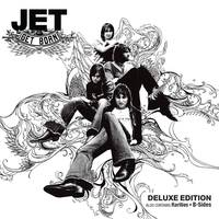 Jet - Get Born: Deluxe Edition