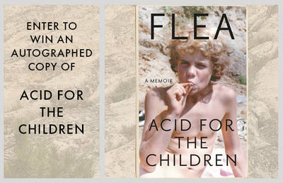 ENTER TO WIN AN AUTOGRAPHED COPY OF ACID FOR THE CHILDREN