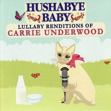 Country Lullaby Renditions Of Carrie Underwood