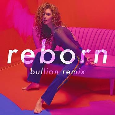 Reborn (Bullion Remix) - Single