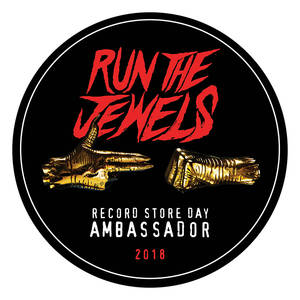 RECORD STORE DAY 2018 AMBASSADORS RUN THE JEWELS