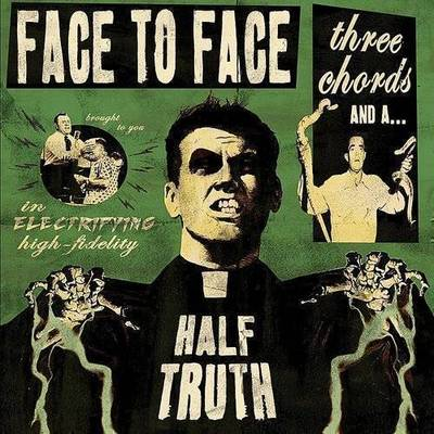 Face To Face - Three Chords & A Half Truth (Dlcd)