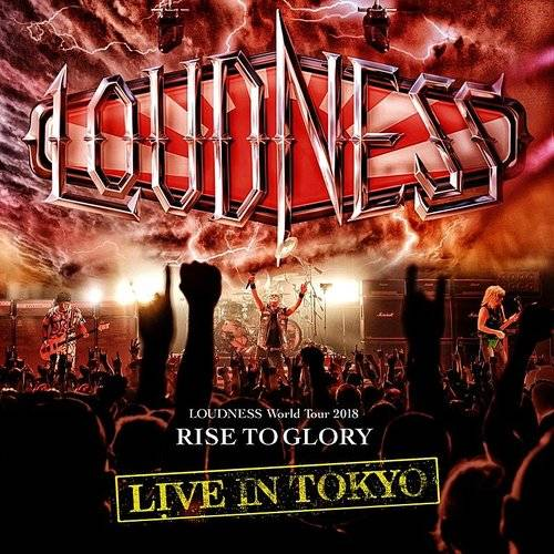 Loudness World Tour 2018 Rise To Glory Live In Tokyo