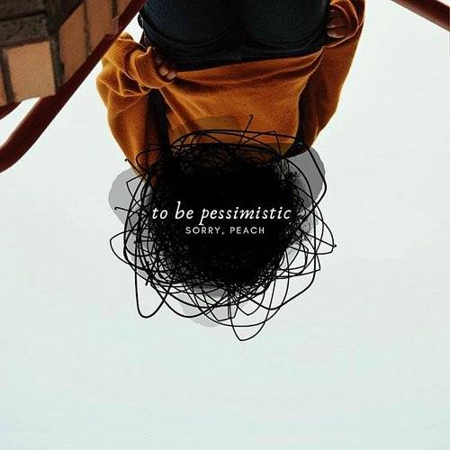 To Be Pessimistic - Single