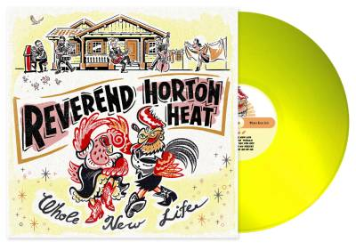 Reverend Horton Heat - Whole New Life [Indie Exclusive Limited Edition Highlighter Yellow LP]