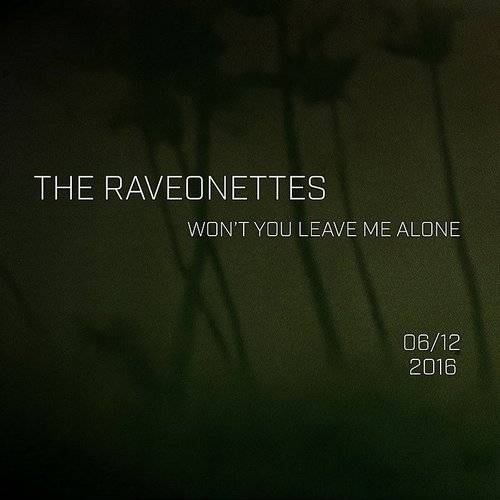 Won't You Leave Me Alone - Single