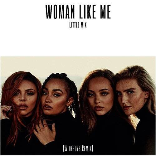 Woman Like Me (Wideboys Remix) - Single