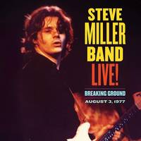 Steve Miller Band - Live! Breaking Ground August 3, 1977 [2 LP]