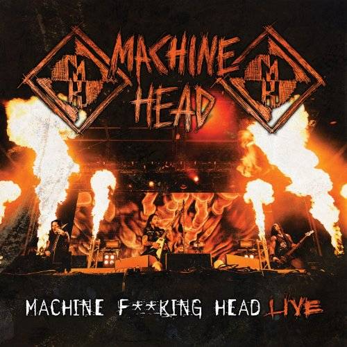Machine F**King Head Live!