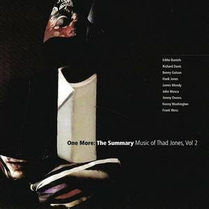 One More: The Summary, Music Of Thad Jones, Vol. 2
