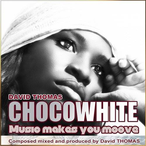 Chocowhite (Music Makes You Moove)