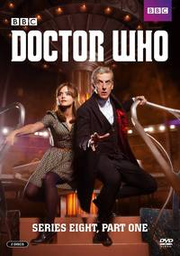 Doctor Who [TV Series] - Doctor Who: Series Eight, Part One