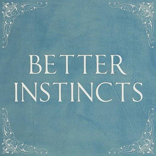 Better Instincts - Single