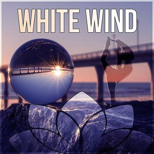 Meditation Yoga Empire - White Wind - Relaxing Nature Sounds