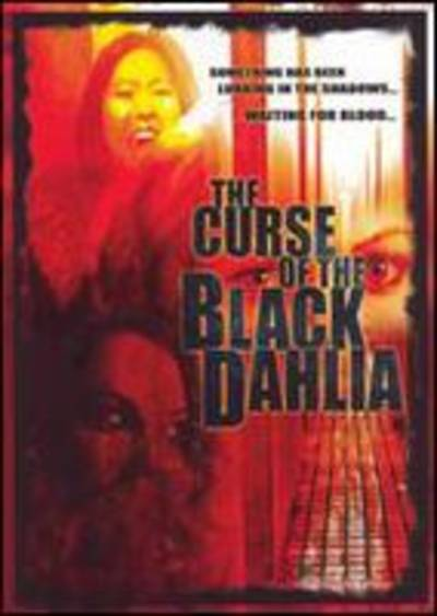 - Curse Of The Black Dahlia