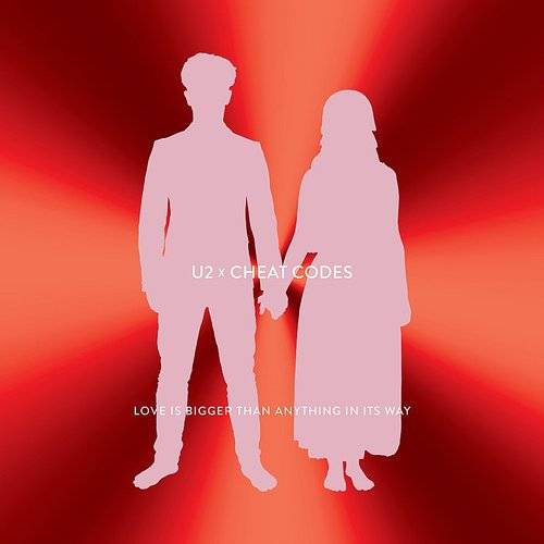 Love Is Bigger Than Anything In Its Way (U2 X Cheat Codes) - Single